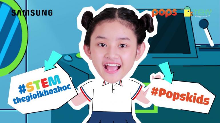 POPS Kids và Samsung bắt tay làm nhiều chương trình vui học độc đáo cho thiếu nhi